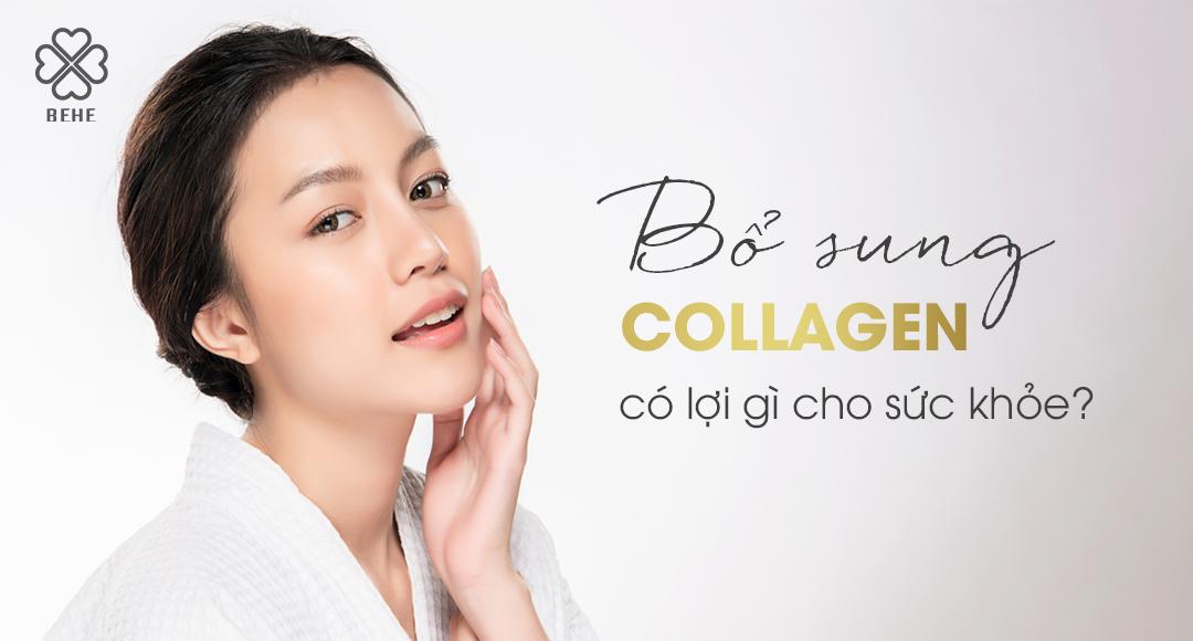 Góc chuyên gia: Bổ sung Collagen thế nào mới là đúng, đủ và hiệu quả nhất?