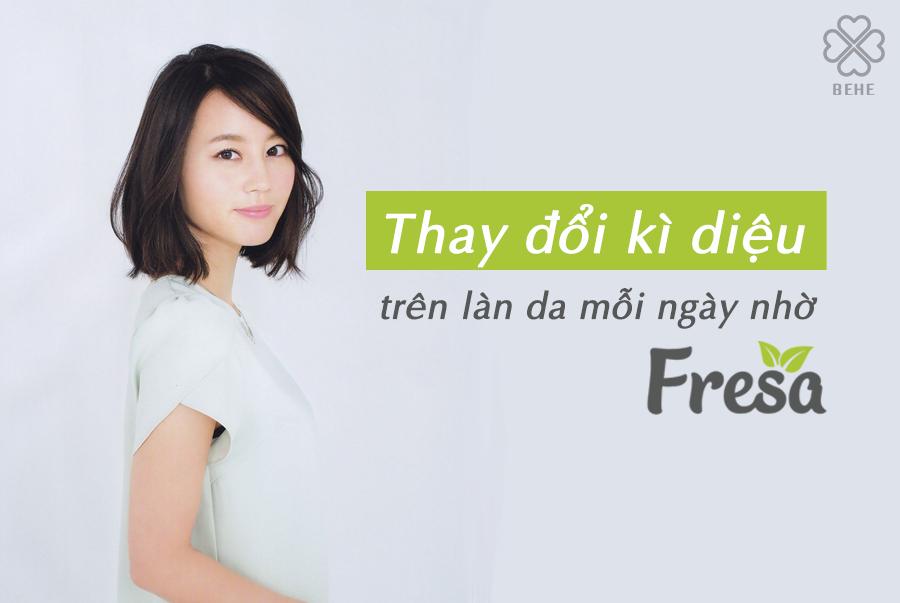 Thay đổi kì diệu trên làn da mỗi ngày nhờ có Fresa