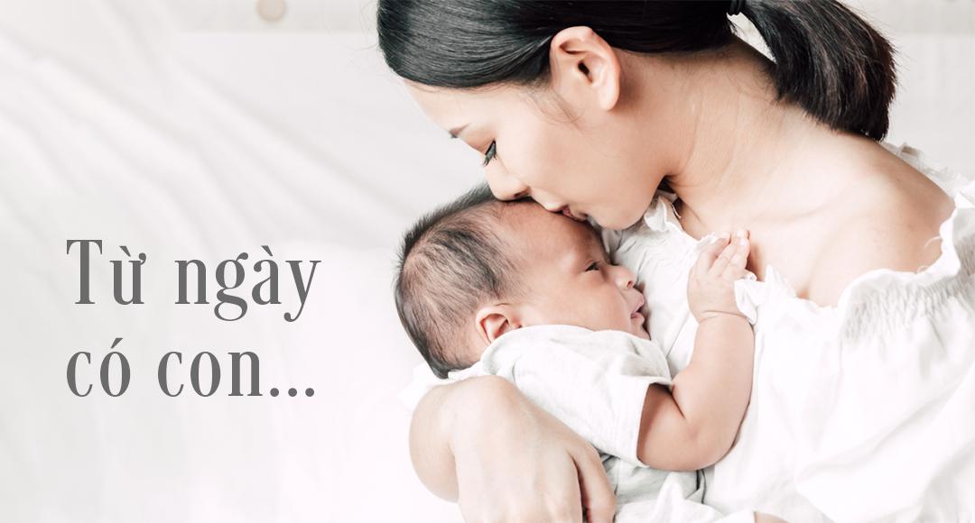 Từ ngày có con, mẹ chẳng còn là chính mình!