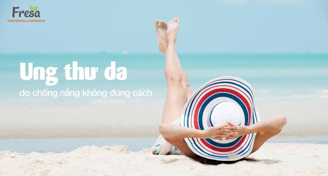 Sai lầm khi chống nắng dễ khiến bạn mắc ung thư da vì tia cực tím